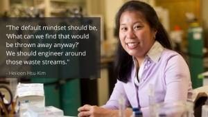 portrait of Heileen Hsu-Kim with quotation text: The default mindset should be, What can we find that would be thrown away anyway? We should engineer around those waste streams. - Heileen Hsu-Kim